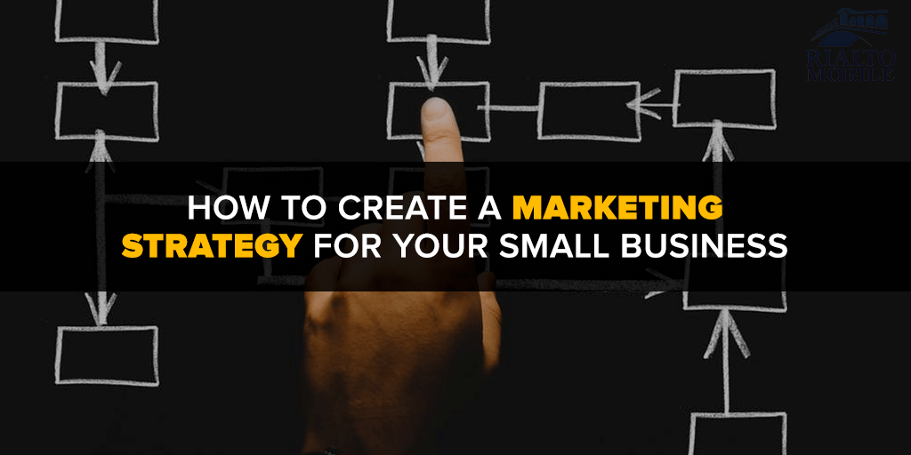 How to Create a Marketing Strategy for Your Small Business