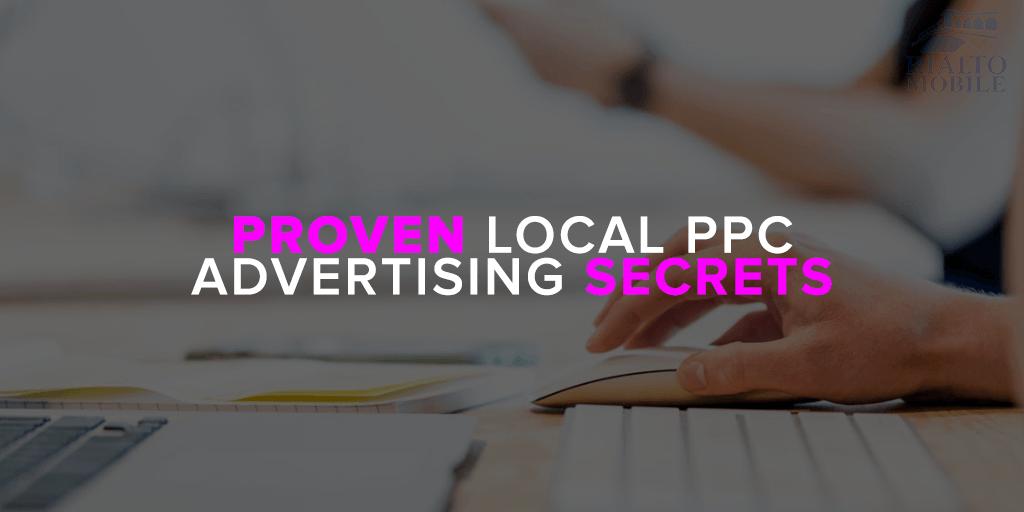 Proven Local PPC Advertising Secrets