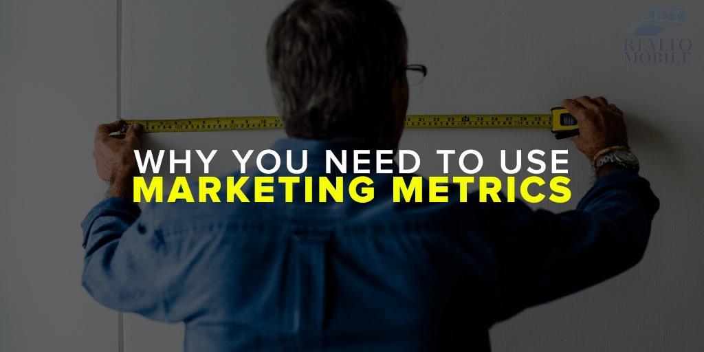 Why You Need to Use Marketing Metrics