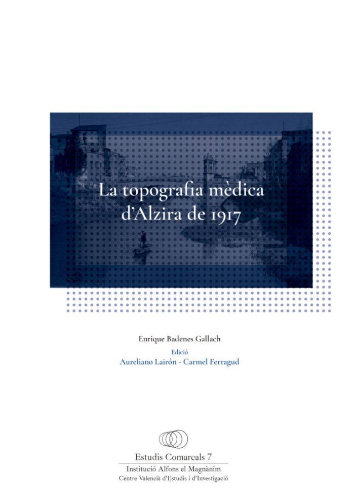 El Magnànim publica l'obra inèdita La topografia mèdica d'Alzira de 1917, d'Enrique Badenes