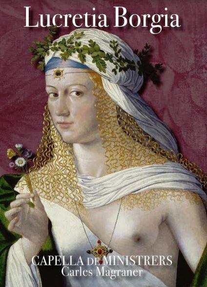 Capella de Ministrers ret homenatge a Lucrecia Borja amb un disc en el 500 aniversari de la seua mort