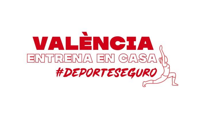 La Fundació Esportiva Municipal de València organitza una nova edició de #ValènciaEntrenaEnCasa