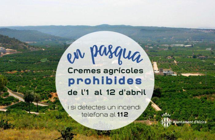 Alzira recorda la prohibició de  cremes agrícoles en pasqua i recomana gaudir dels espais naturals amb precaució