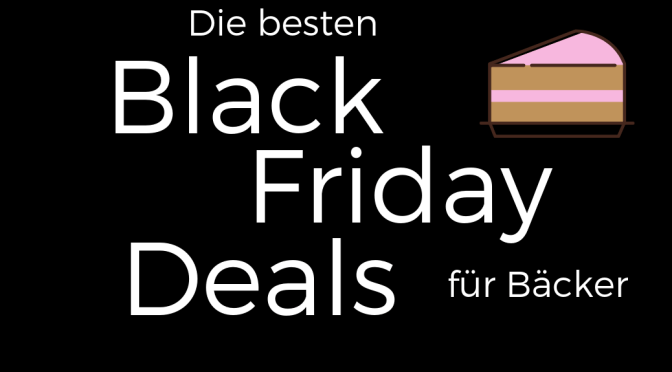 Die besten Black Friday Deals zum Backen