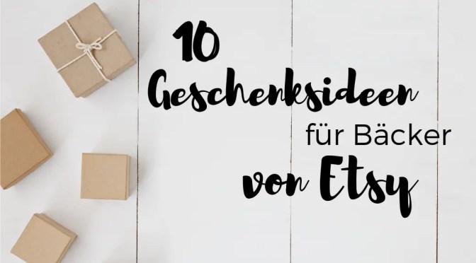 10 Geschenksideen für Hobbybäcker von Etsy