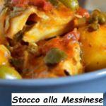 Ricetta di Cucina Stocco alla Messinese o stoccafisso Siciliano. Ricetta tipica regionale