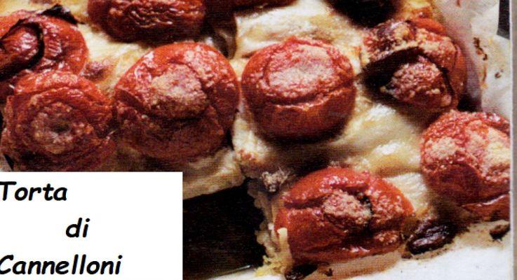 Ricetta di Cucina Torta di Cannelloni