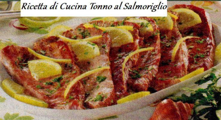 Ricetta di Cucina Tonno al Salmoriglio
