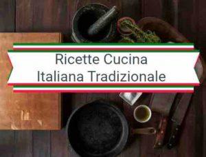 Ricette cucina tradizionale italiana