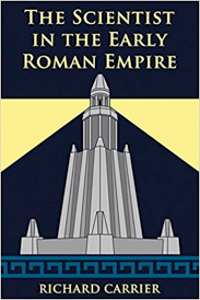Cover of The Scientist in the Early Roman Empire, by Richard Carrier, showing an art deco style drawing of the ancient World Wonder, the lighthouse of Alexandria.