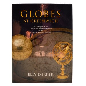 GLOBES AT GREENWICH: A CATALOGUE OF THE GLOBES AND ARMILLARY SPHERES IN THE NATIONAL MARITIME MUSEUM