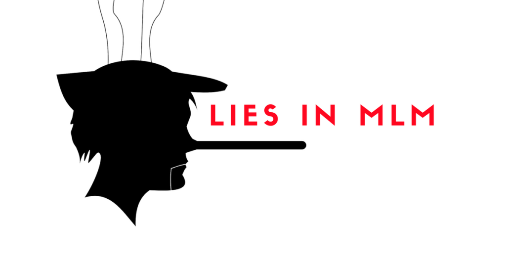 The Little Lies Causing Big Problems In MLM