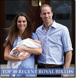 Top 10 Recent Royal Births