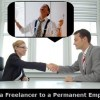 How to Turn into a Permanent Employee From a Freelancer?