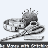 How Make Money By Stitching and  Become Rich?