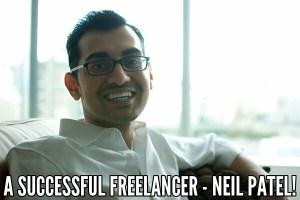 Neil Patel got Rich through Freelancing