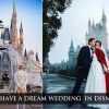 How to have a dream wedding in Disneyland?