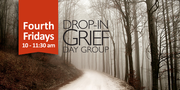 Drop-In Grief Support meets Friday — December 14, 2018