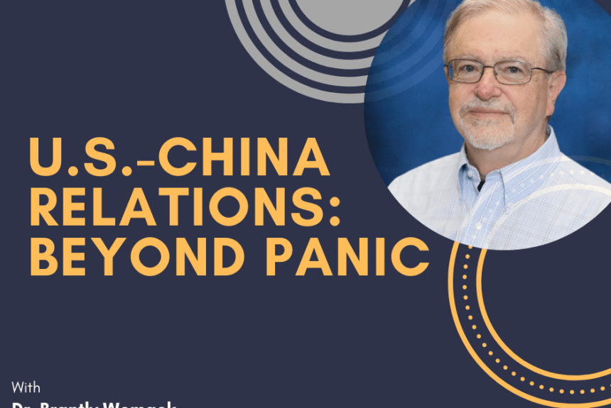 U.S.-China Relations: Beyond Panic