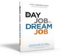 Day Job to Dream Job Kary Oberbrunner