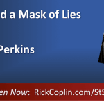 Hiding Behind a Mask of Lies, with Scott Perkins