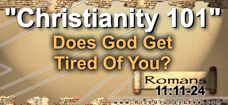Does God Get Tired Of You?