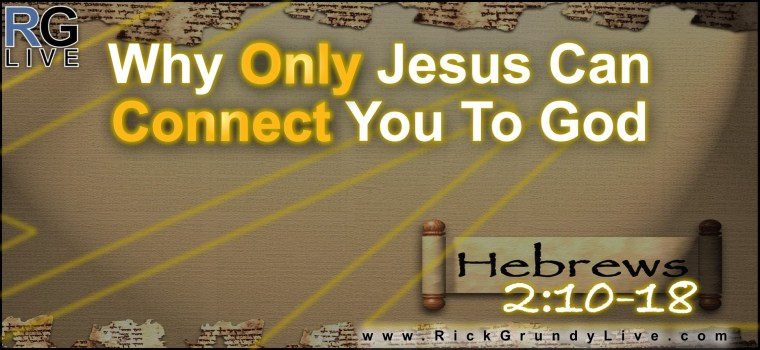 Why Only Jesus Can Connect You To God