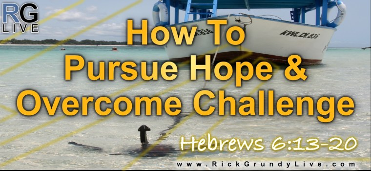 How To Pursue Hope And Overcome Challenge