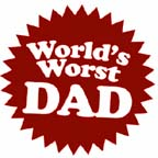 World's worst dad?