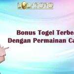Bonus Togel Terbesar Lengkap Dengan Permainan Casino Online
