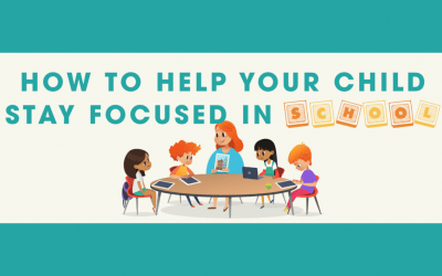 How to Help Your Child Stay Focused in School