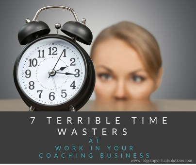 7 Terrible Time Wasters at Work BLOG