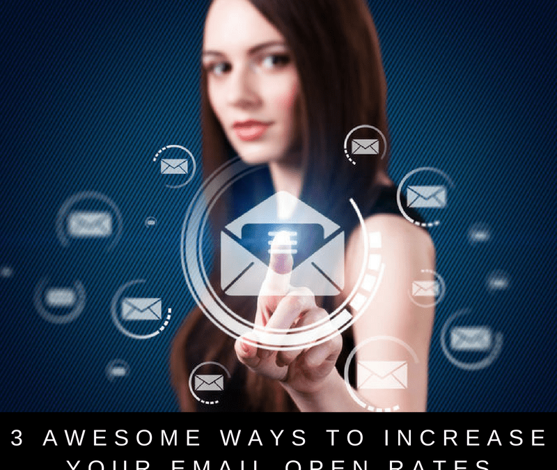3 Awesome Ways to Increase Your Email Open Rates