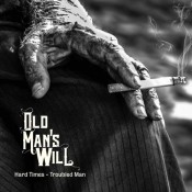oldmanswill-hard-times-troubled-man-web