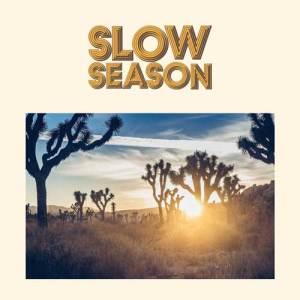 Slow-Season-Slow-Season