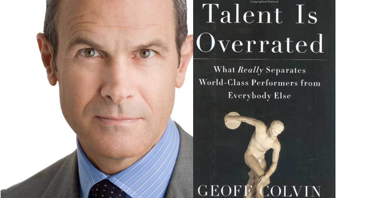 Book Review: Talent is Overrated: What Really Separates World-Class Performers from Everybody Else