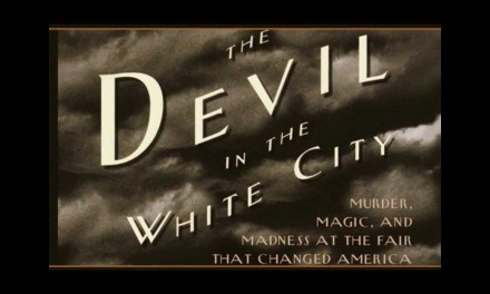 Book Review: The Devil in the White City: Murder, Magic, and Madness at the Fair that Changed America