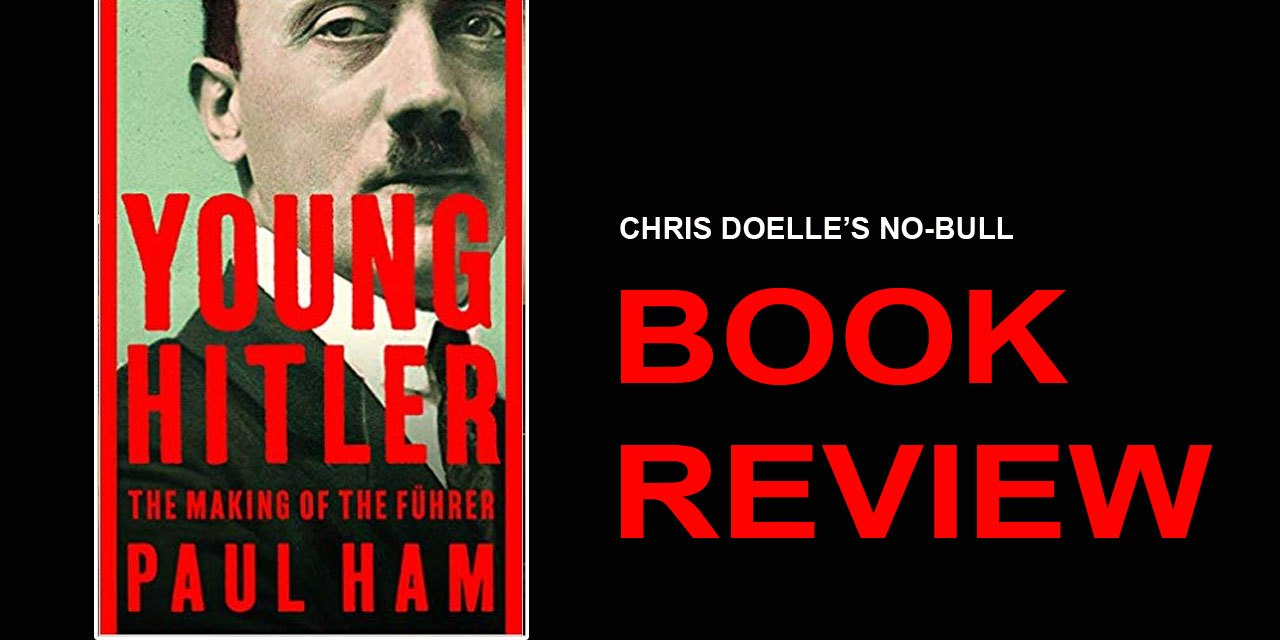 Book Review: Young Hitler: The Making of the Führer