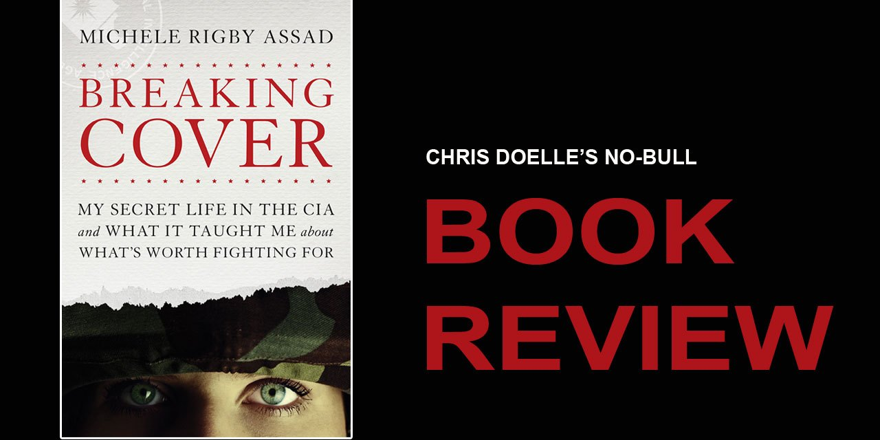 Book Review: Breaking Cover: My Secret Life in the CIA and What it Taught Me About What's Worth Fighting For