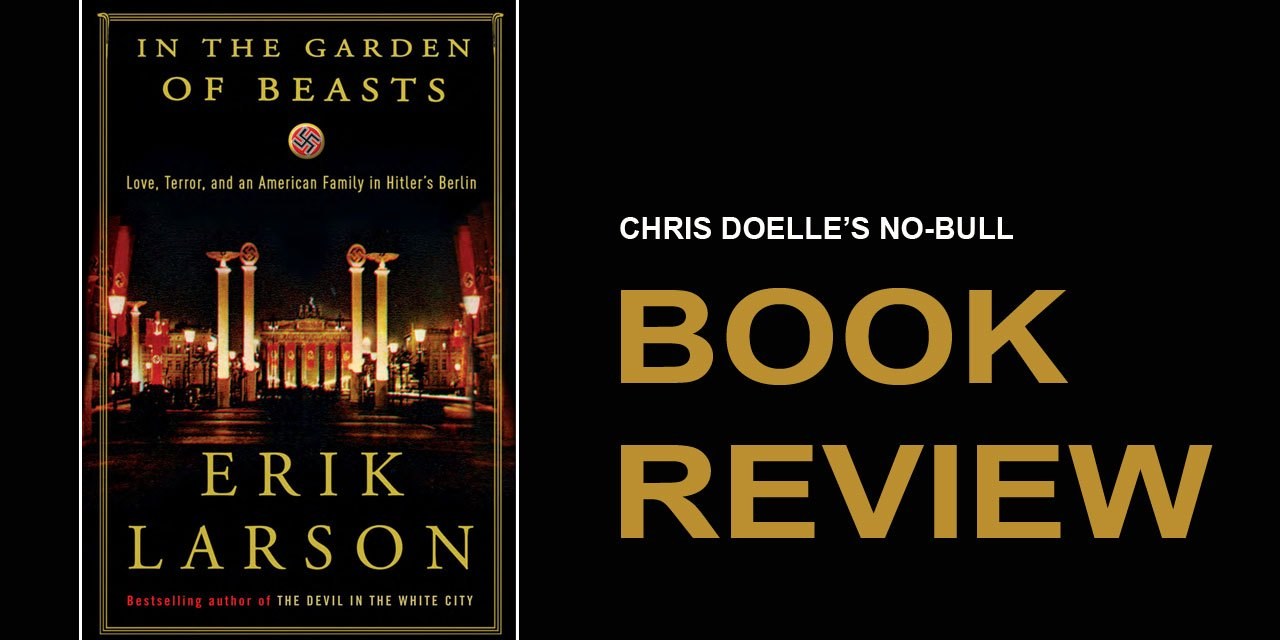 Book Review: In the Garden of Beasts: Love, Terror, and an American Family in Hitler's Berlin