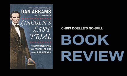 Book Review: Lincoln's Last Trial: The Murder Case That Propelled Him to the Presidency