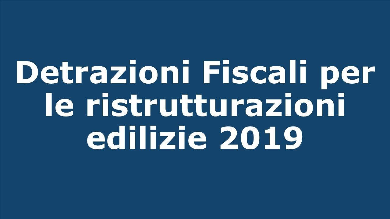 Detrazioni fiscali per le ristrutturazioni edilizie 2019  Rido