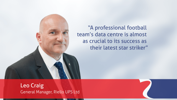 Riello UPS Leo Craig quote that data centre is as important to a football team as a star striker
