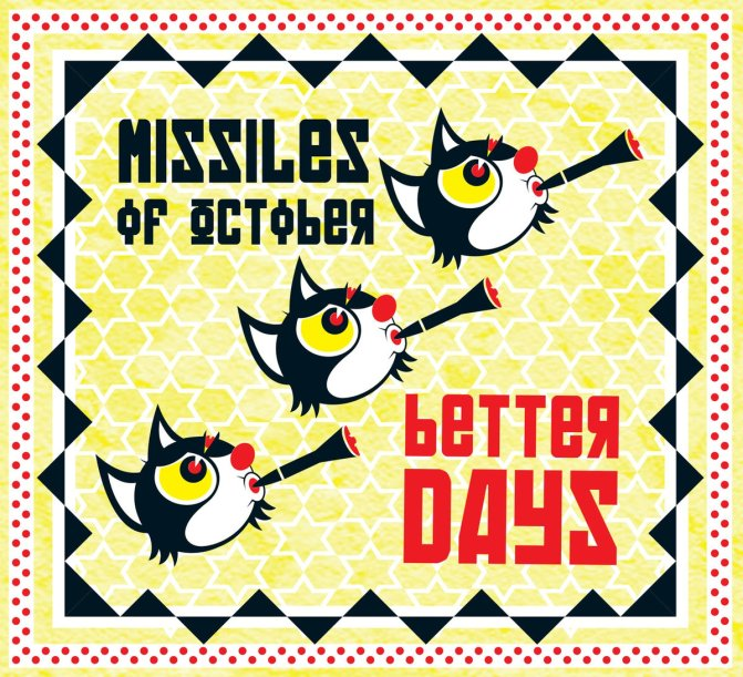 Missiles Of October - Better Days