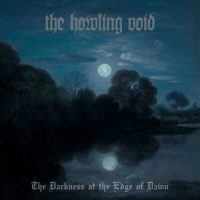 THE HOWLING VOID Unveil 'The Darkness At The Edge Of Dawn' Art; Song Premiere