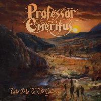 PROFESSOR EMERITUS 'Take Me To The Gallows' Review & Stream