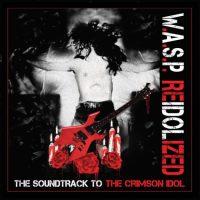 W.A.S.P. Unveils 'ReIdolized: The Soundtrack To The Crimson Idol' Details