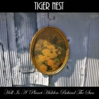 TIGER NEST 'Hell Is A Planet Hidden Behind The Sun' Album Review & Stream