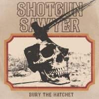 SHOTGUN SAWYER 'Bury The Hatchet' Album Review & Stream; Tour Dates