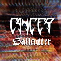 CANCER 'Ballcutter' Vinyl EP Arrives w/ Lyric Video; Wacken Open Air Set